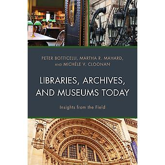 Libraries Archives and Museums Today