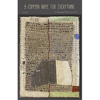 A Common Name for Everything by Sarah Wolfson