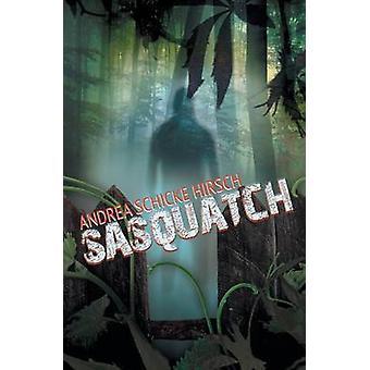Sasquatch by Hirsch & Andrea Schicke