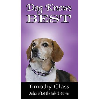 Dog Knows Best by Glass & Timothy