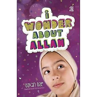 I Wonder About Allah: Pt. 1 (I Wonder About Islam)