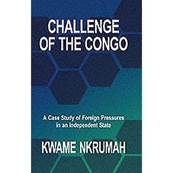 Challenge of the Congo by Nkrumah & Kwame