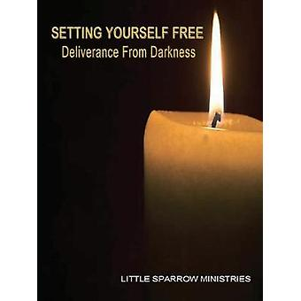 Setting Yourself Free Deliverance from Darkness by FarrisSmith & Judy H.