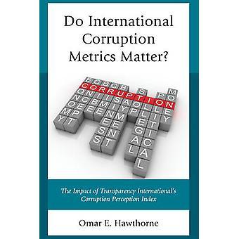 Do International Corruption Metrics Matter par Hawthorne