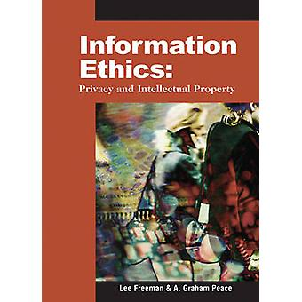 Information Ethics Privacy and Intellectual Property by Freeman & Lee