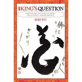 The Kings Question by Fu & Sho
