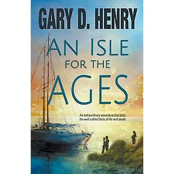 An Isle for the Ages by Henry & Gary D