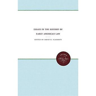 Essays in the History of Early American Law by Flaherty & David H.