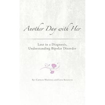 Another Day with Her Lost in a Diagnosis Understanding Bipolar Disorder by Martiez & Carmen