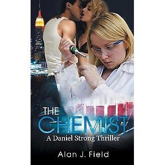 The Chemist by Field & Alan J.
