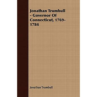 Jonathan Trumbull  Governor of Connecticut 17691784 by Trumbull & Jonathan