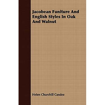 Jacobean Funiture And English Styles In Oak And Walnut by Candee & Helen Churchill
