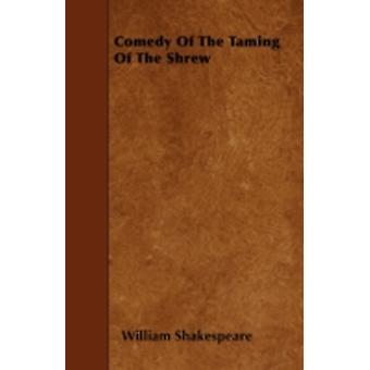 The Taming of the Shrew by Shakespeare & William