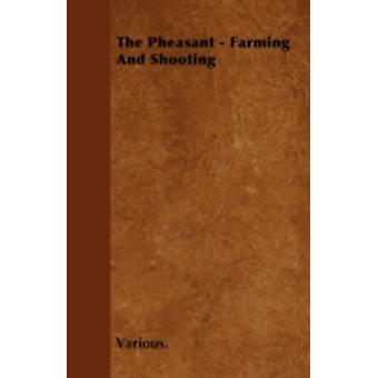 The Pheasant  Farming and Shooting by Various