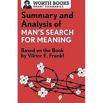 Summary and Analysis of Mans Search for Meaning Based on the Book by Victor E. Frankl by Worth Books