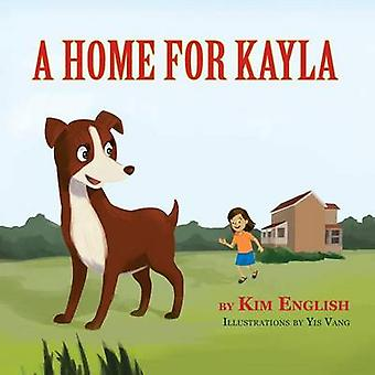 A Home for Kayla by English & Kim