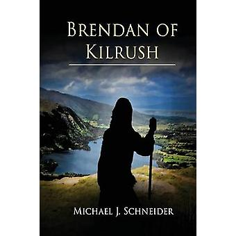Brendan of Kilrush by Schneider & Michael J.