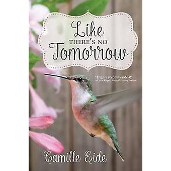 Like Theres No Tomorrow by Eide & Camille