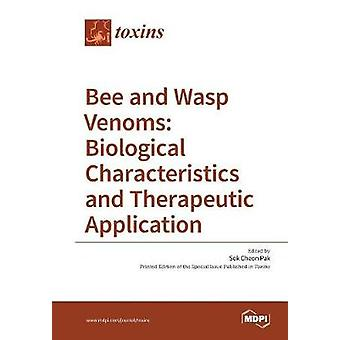 Bee and Wasp Venoms Biological Characteristics and Therapeutic Application by Pak & Sok Cheon