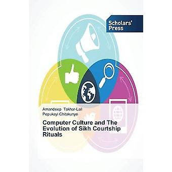 Computer Culture and The Evolution of Sikh Courtship Rituals by TakharLail Amandeep