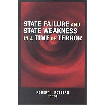 State Failure and State Weakness in a Time of Terror by Robert I. Rot