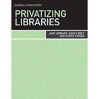 Privatizing Libraries by Jane Jerrard - 9780838911549 Book