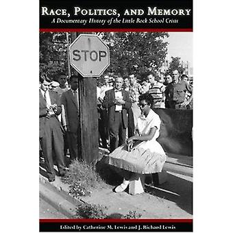 Race - Politics - and Memory - A Documentary History of the Little Roc