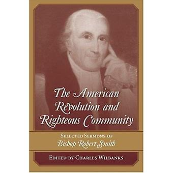 The American Revolution and Righteous Community - Selected Sermons of