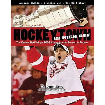 Hockeytown in High Def - The Detroit Red Wings 2008 Championship Seaso