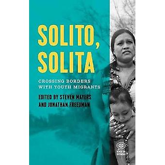Solito - Solita - Crossing Borders with Youth Refugees from Central Am