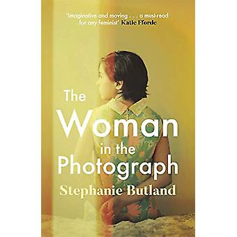 The Woman in the Photograph - The thought-provoking feminist novel eve