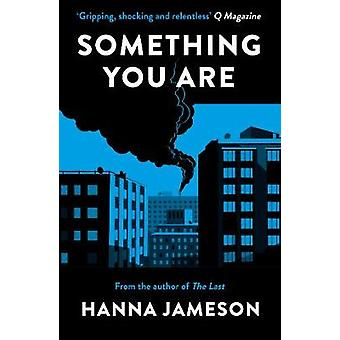 Something You Are by Hanna Jameson - 9781838937423 Book