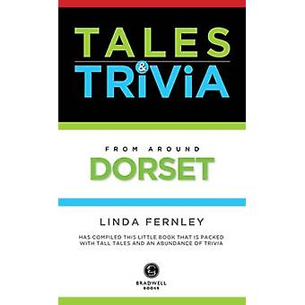 Tales & Trivia Dorset by Linda Fernley - 9781910551301 Book