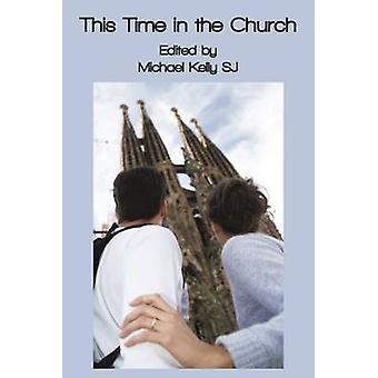 This Time in the Church by Michael Kelly - 9781925232172 Book