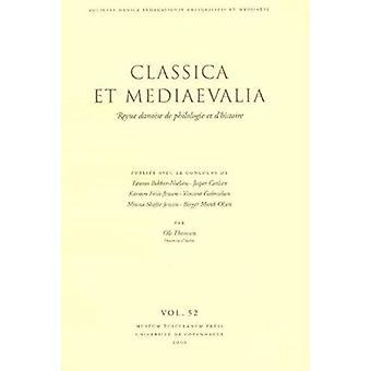 Classica et Mediaevalia - Danish Journal of Philology and History - Vol