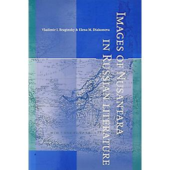 Images of Nusantara in Russian Literature by V. I. Braginsky - 978906
