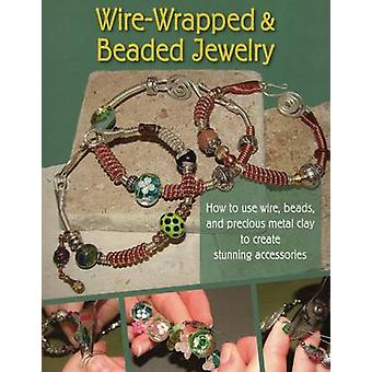 Wire-Wrapped and Beaded Jewelry - How to Use Wire - Beads and Precious