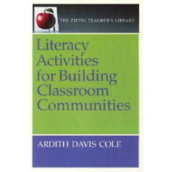 Literacy Activities for Building Classroom Communities by Ardith Davi