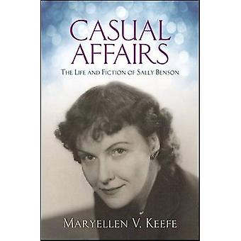 Casual Affairs - The Life and Fiction of Sally Benson by Maryellen V.
