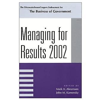Beheren voor resultaten 2002 (PricewaterhouseCoopers Endowment serie op de Business van de overheid)