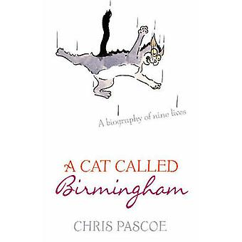 A Cat Called Birmingham by Chris Pascoe - Sabine Vittinghoff - 978034