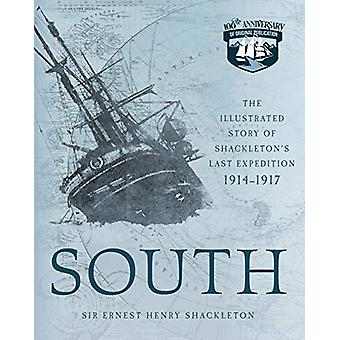 South - The Illustrated Story of Shackleton's Last Expedition 1914-191