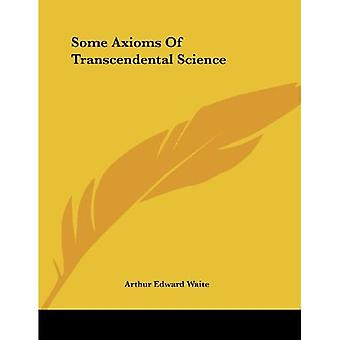 Some Axioms of Transcendental Science