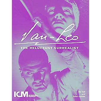 Van-leo - The Reluctant Surrealist by Van-leo - The Reluctant Surrealis