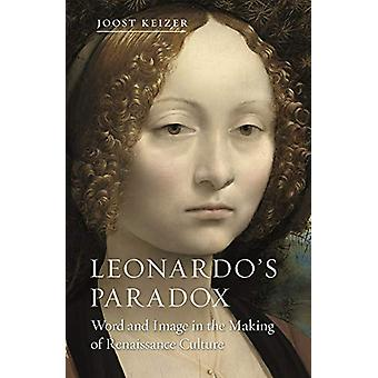 Leonardo's Paradox - Word and Image in the Making of Renaissance Cultu