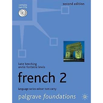 Foundations French 2 by Lewis & AnnieBeeching & K.