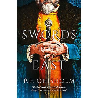 Swords in the East by P. F. Chisholm - 9781786696151 Book