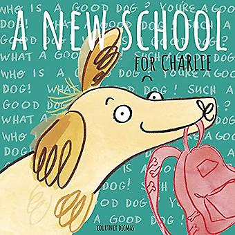 A New School for Charlie by Courtney Dicmas - 9781786283412 Book