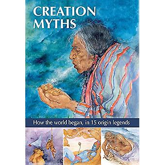Creation Myths - How the world began - in 15 origin legends by Gilly C