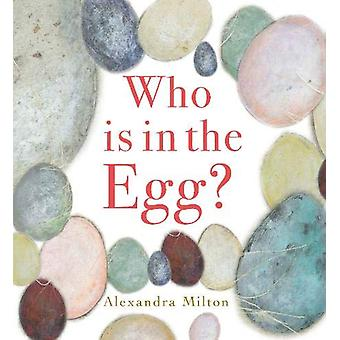 Who is in the Egg? by Alexandra Milton - 9781912757626 Book